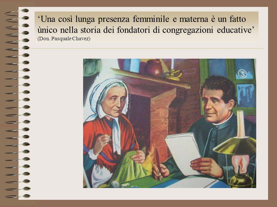Una così lunga presenza femminile e materna è un fatto ùnico nella storia dei fondatori di congregazioni educative (Don. Pasquale Chavez)