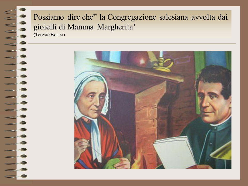 Possiamo dire che la Congregazione salesiana avvolta dai gioielli di Mamma Margherita (Teresio Bosco)