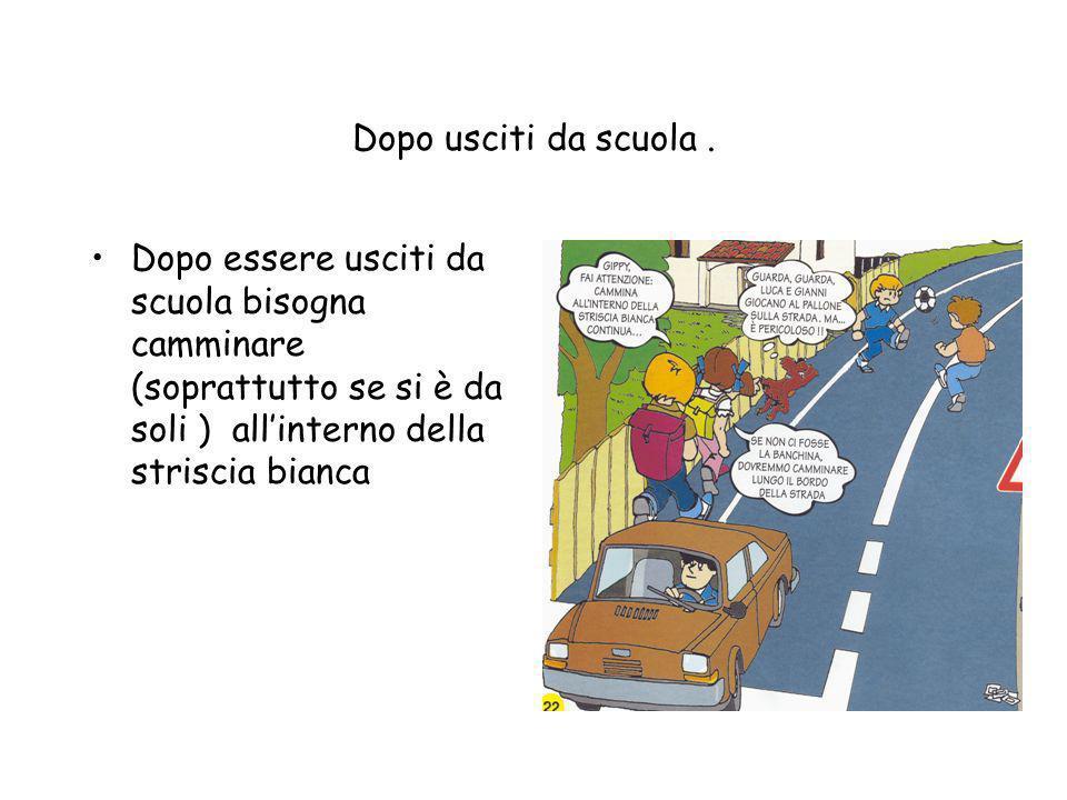 Uscendo da scuola. Per attraversare la strada uscendo da scuola bisogna aspettare il segnale del vigile. Prima di attraversare la strada bisogna guard