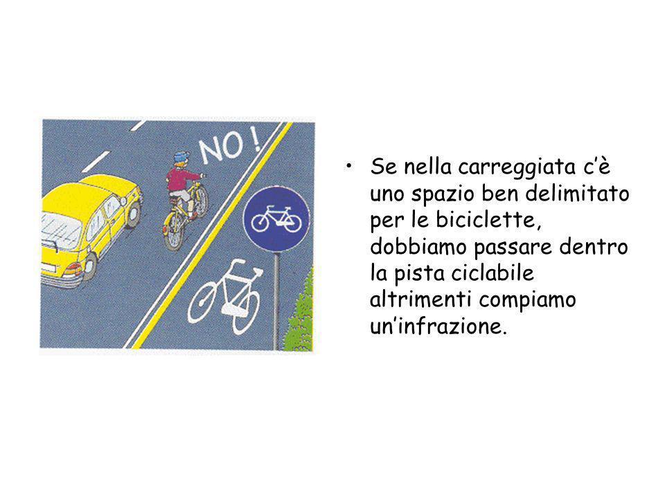 Come comportarsi sulla strada Quando non cè una pista ciclabile è molto importante mantenere la destra con la bicicletta, perché si evita di essere in