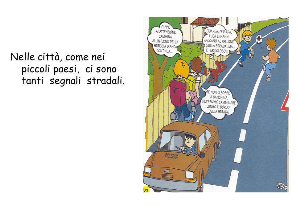 I pericoli della strada Tutti noi, adulti e ragazzi, dobbiamo conoscere e rispettare i segnali stradali per evitare ogni pericolo e mantenere un compo