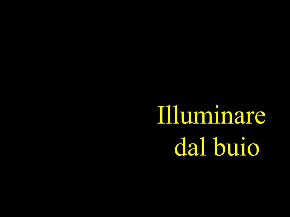 Illuminare dal buio