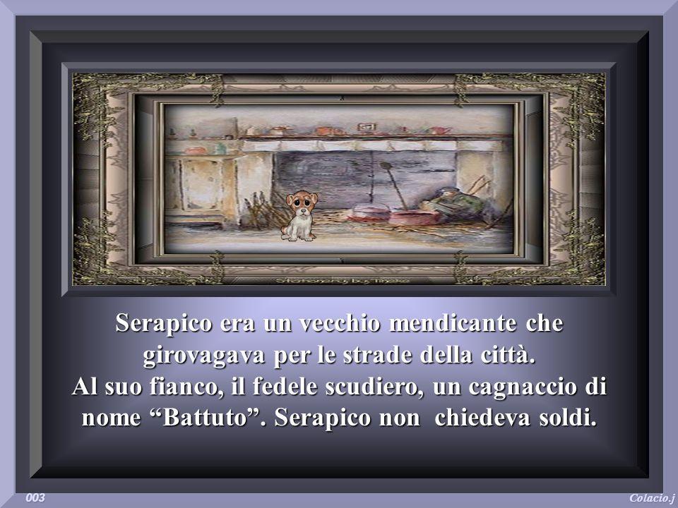 Serapico era un vecchio mendicante che girovagava per le strade della città.