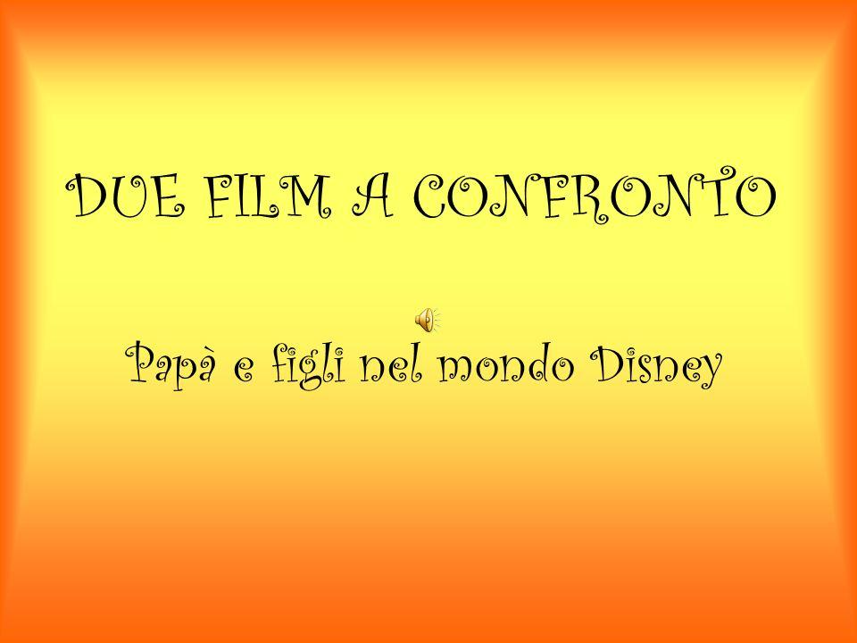 DUE FILM A CONFRONTO Papà e figli nel mondo Disney
