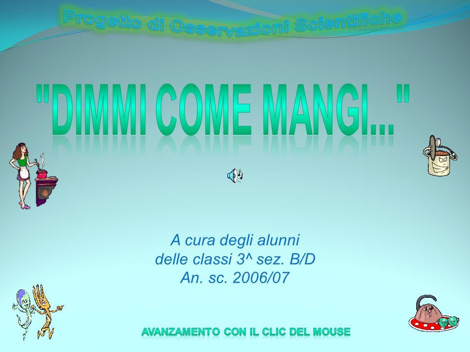 A cura degli alunni delle classi 3^ sez. B/D An. sc. 2006/07