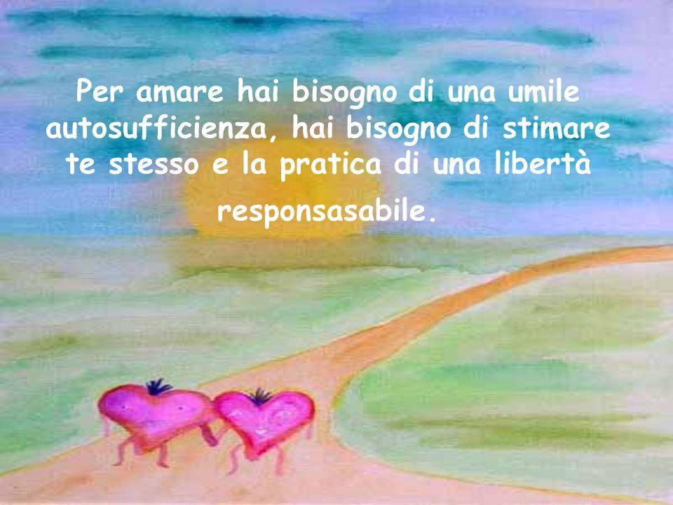 Potremo essere felici solo quando due persone felici si uniscono per condividere la loro felicità, non per rendersi felici lun laltro.