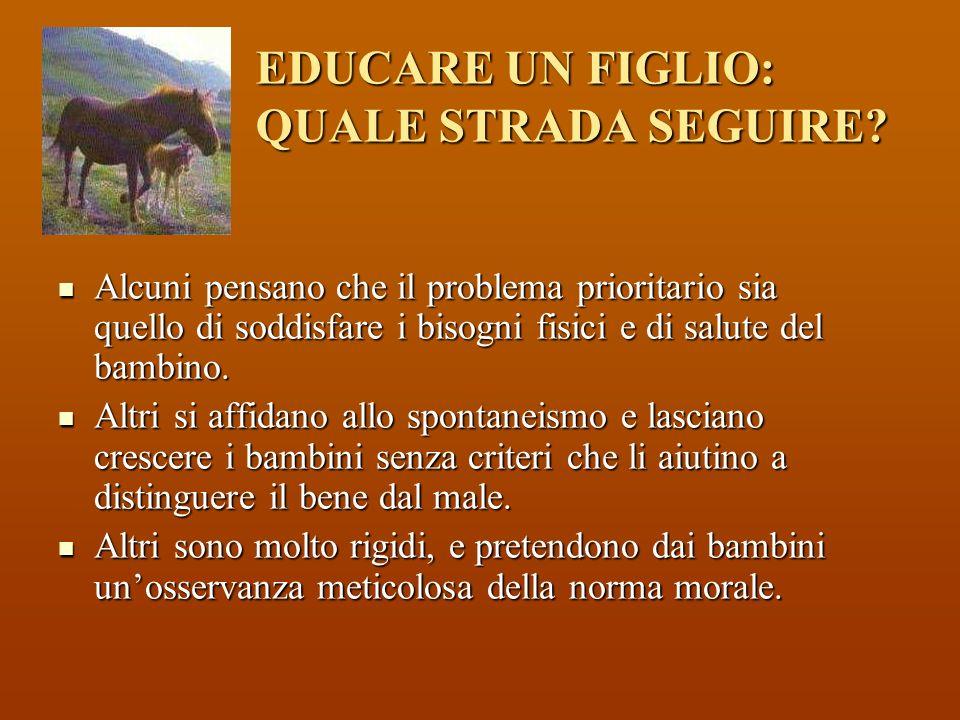 EDUCARE UN FIGLIO: QUALE STRADA SEGUIRE.