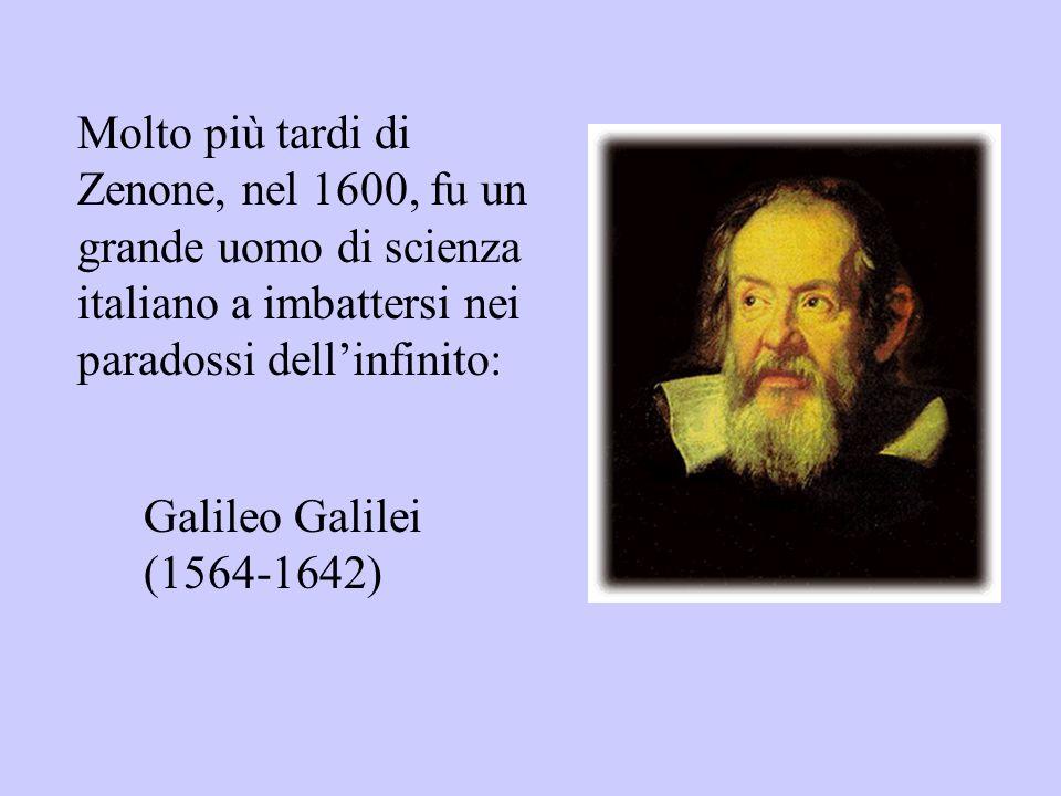Molto più tardi di Zenone, nel 1600, fu un grande uomo di scienza italiano a imbattersi nei paradossi dellinfinito: Galileo Galilei (1564-1642)