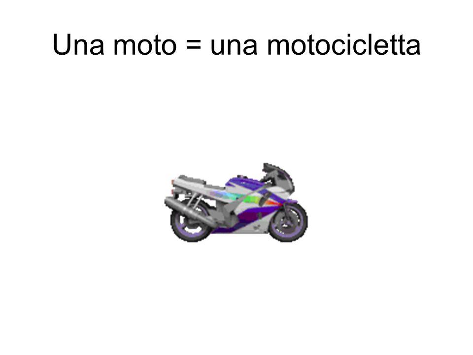 Una moto = una motocicletta