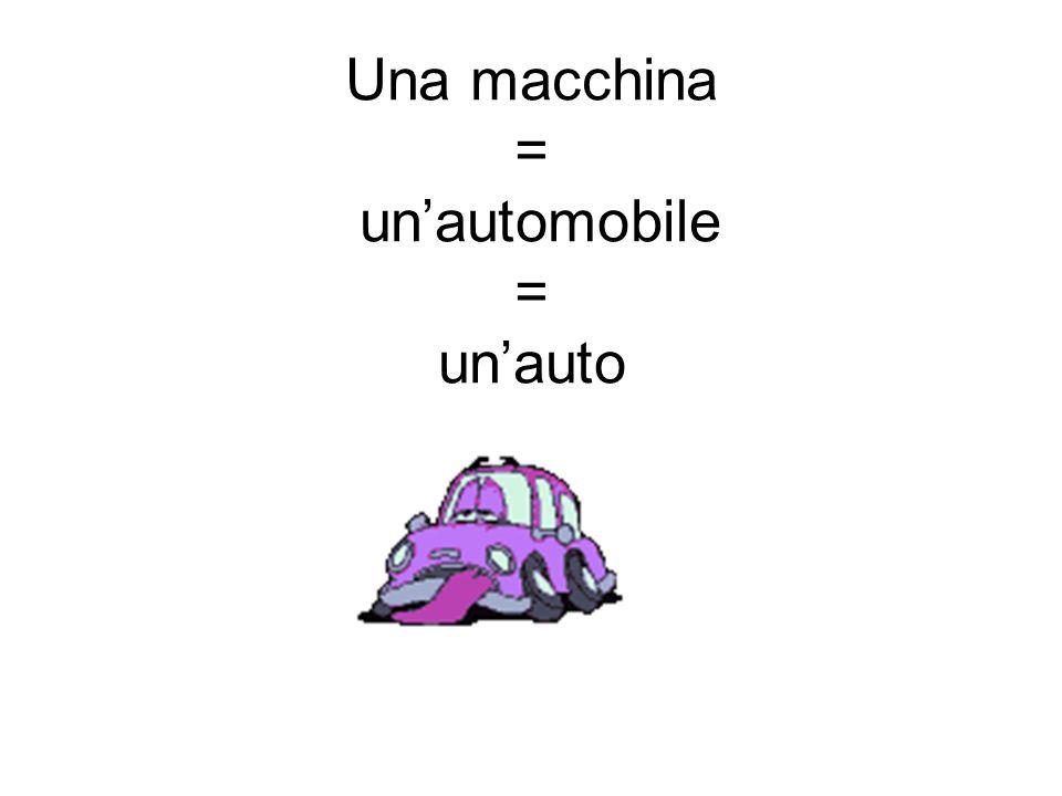 Una macchina = unautomobile = unauto