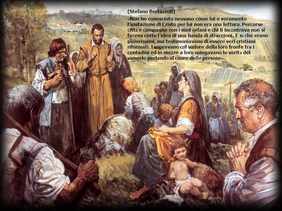 (Stefano Bertazzoli) « Non ho conosciuto nessuno come lui e veramente l imitazione di Cristo per lui non era una lettura.