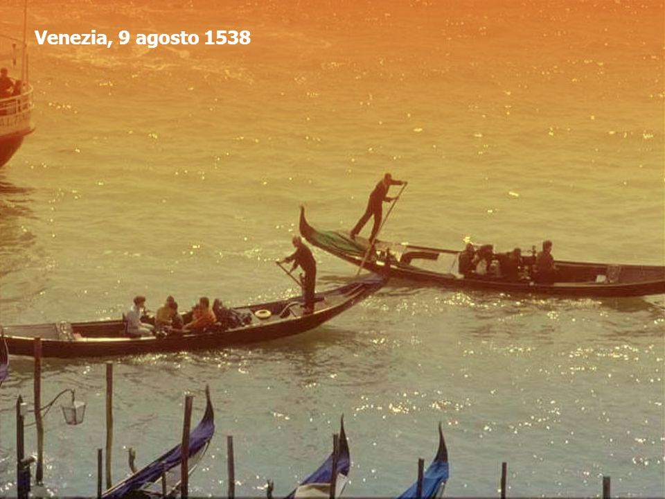 Venezia, 9 agosto 1538