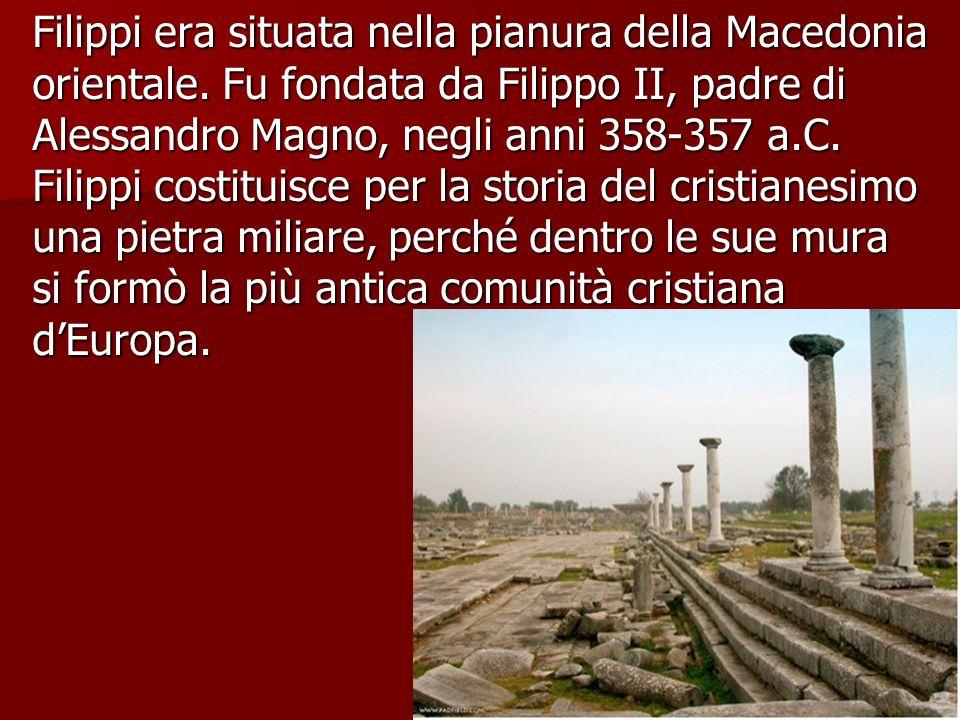 Filippi era situata nella pianura della Macedonia orientale.