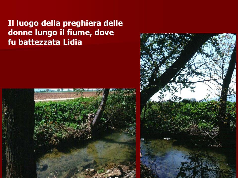 Il luogo della preghiera delle donne lungo il fiume, dove fu battezzata Lidia