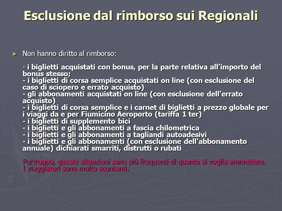 Esclusione dal rimborso sui Regionali Non hanno diritto al rimborso: - i biglietti acquistati con bonus, per la parte relativa allimporto del bonus st