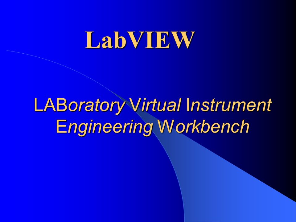 LABoratory Virtual Instrument Engineering Workbench LabVIEW