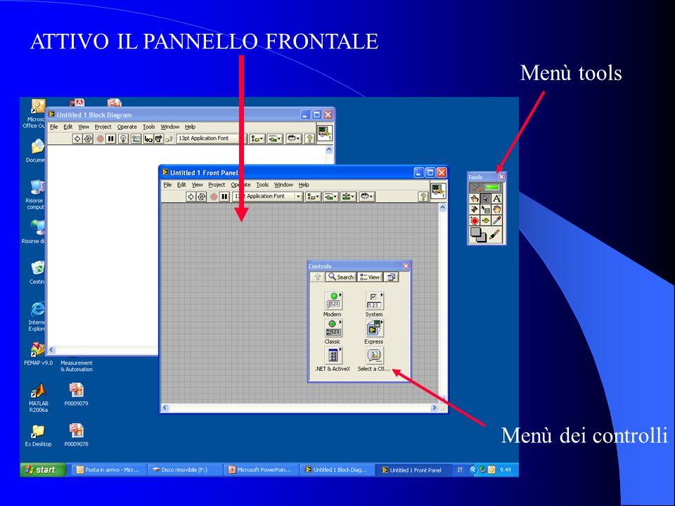 ATTIVO IL PANNELLO FRONTALE Menù tools Menù dei controlli