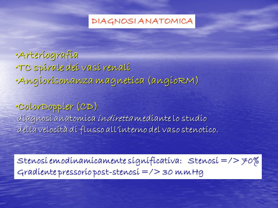 ArteriografiaArteriografia TC spirale dei vasi renaliTC spirale dei vasi renali Angiorisonanza magnetica (angioRM)Angiorisonanza magnetica (angioRM) C
