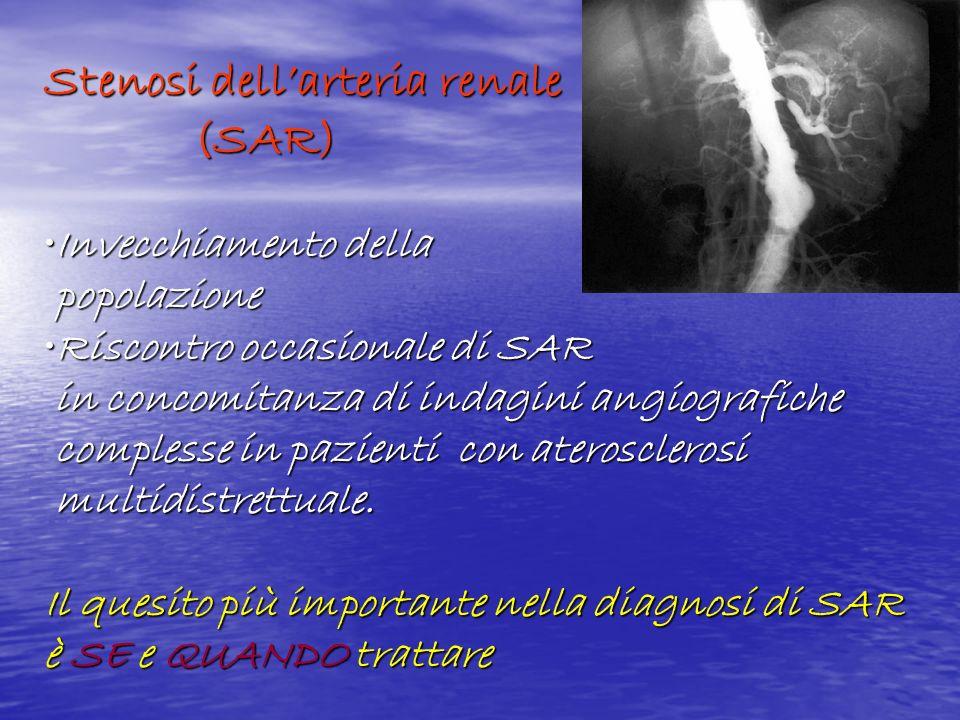 Stenosi dellarteria renale (SAR) (SAR) Invecchiamento dellaInvecchiamento della popolazione popolazione Riscontro occasionale di SARRiscontro occasion