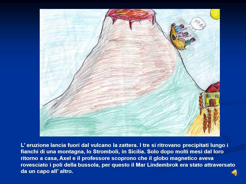 L eruzione lancia fuori dal vulcano la zattera. I tre si ritrovano precipitati lungo i fianchi di una montagna, lo Stromboli, in Sicilia. Solo dopo mo