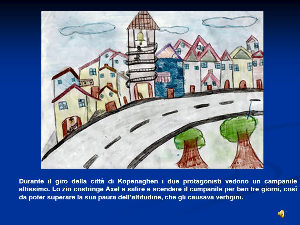 Durante il giro della città di Kopenaghen i due protagonisti vedono un campanile altissimo. Lo zio costringe Axel a salire e scendere il campanile per