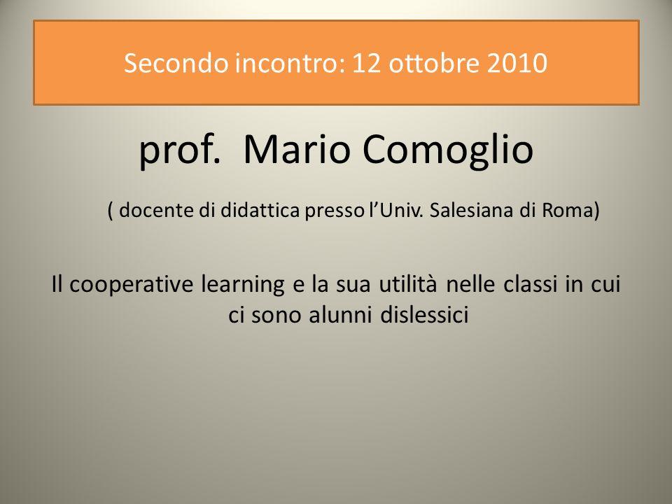 Secondo incontro: 12 ottobre 2010 prof.Mario Comoglio ( docente di didattica presso lUniv.