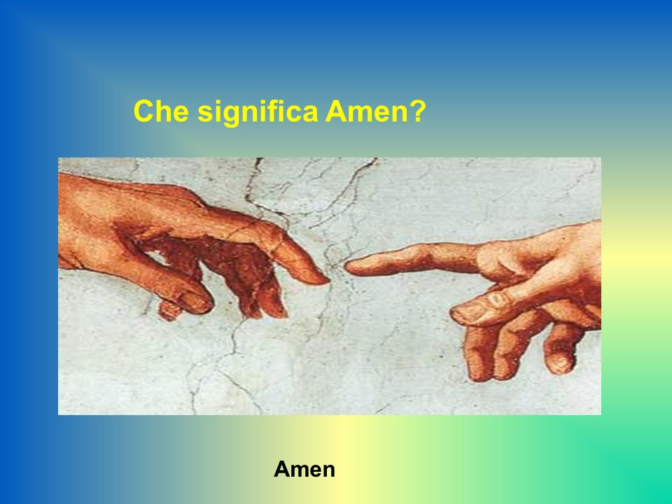 Amen Che significa Amen?