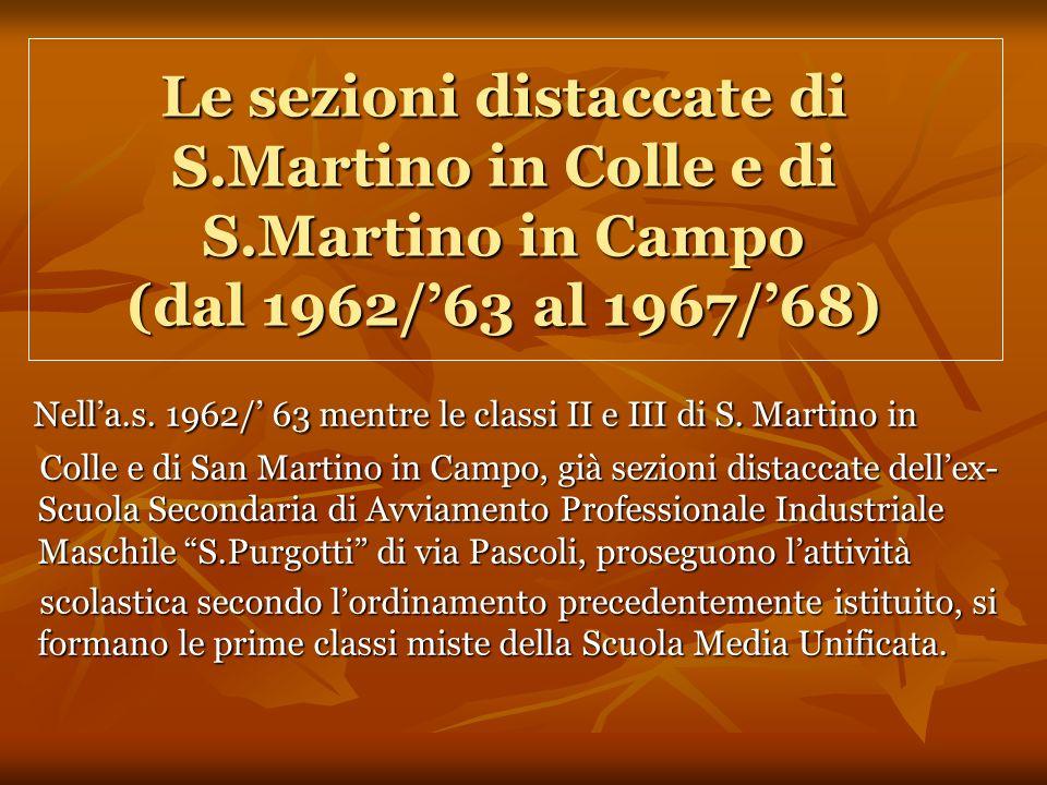 Le sezioni distaccate di S.Martino in Colle e di S.Martino in Campo (dal 1962/63 al 1967/68) Nella.s.