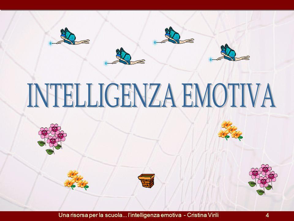 Una risorsa per la scuola... lintelligenza emotiva - Cristina Virili 4