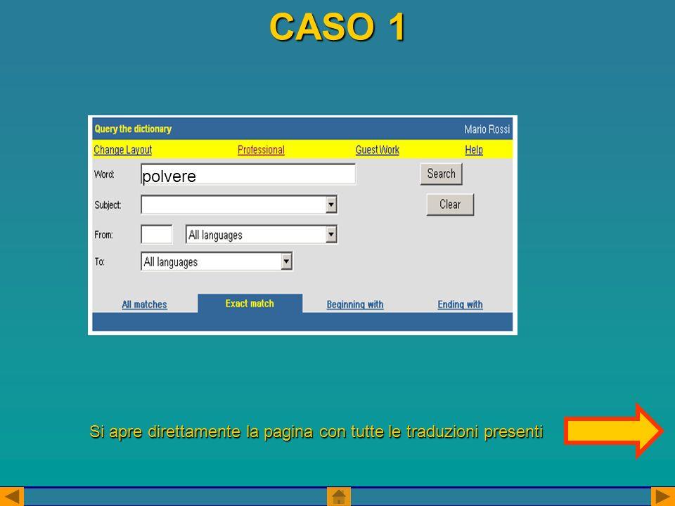 CASO 1 polvere Si apre direttamente la pagina con tutte le traduzioni presenti
