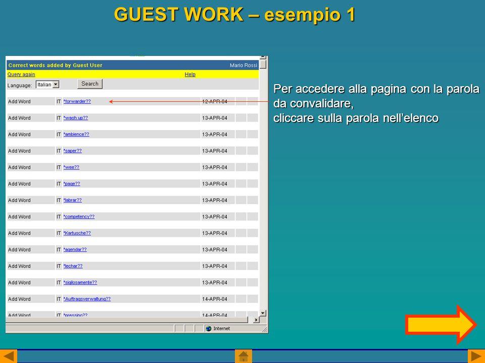 Per accedere alla pagina con la parola da convalidare, cliccare sulla parola nellelenco GUEST WORK – esempio 1