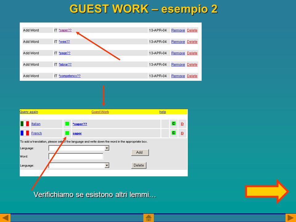 GUEST WORK – esempio 2 Verifichiamo se esistono altri lemmi…