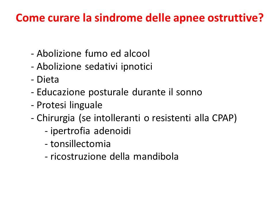 Come curare la sindrome delle apnee ostruttive? - Abolizione fumo ed alcool - Abolizione sedativi ipnotici - Dieta - Educazione posturale durante il s