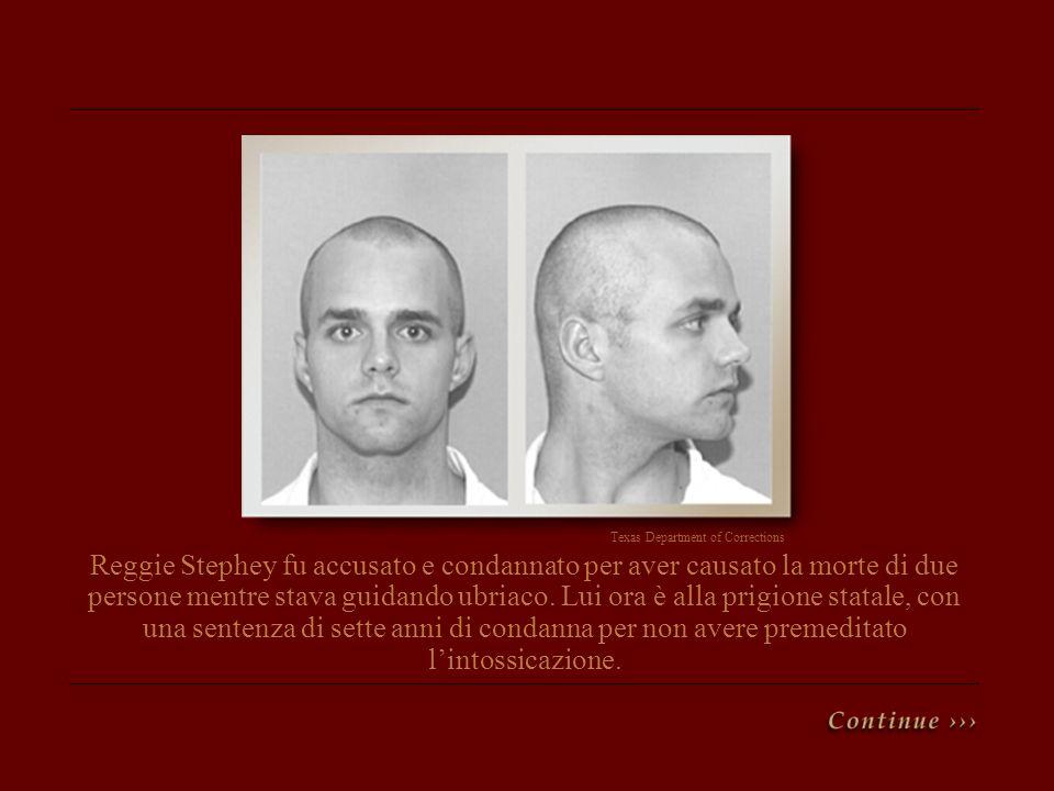 Reggie Stephey fu accusato e condannato per aver causato la morte di due persone mentre stava guidando ubriaco. Lui ora è alla prigione statale, con u