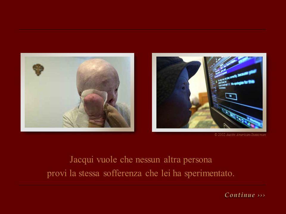 Jacqui vuole che nessun altra persona provi la stessa sofferenza che lei ha sperimentato. © 2002 Austin American-Statesman