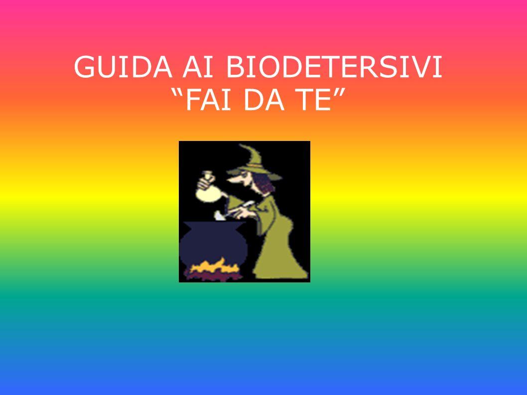 GUIDA AI BIODETERSIVI FAI DA TE