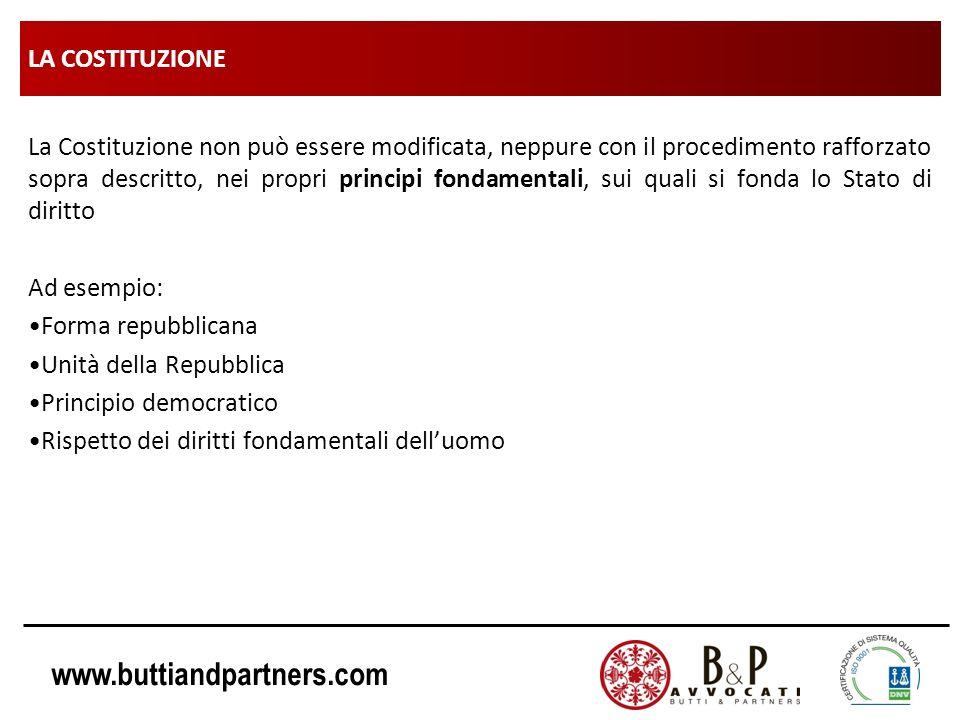 www.buttiandpartners.com LA COSTITUZIONE La Costituzione non può essere modificata, neppure con il procedimento rafforzato sopra descritto, nei propri