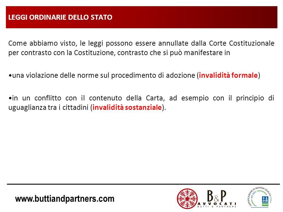 www.buttiandpartners.com LEGGI ORDINARIE DELLO STATO Come abbiamo visto, le leggi possono essere annullate dalla Corte Costituzionale per contrasto co