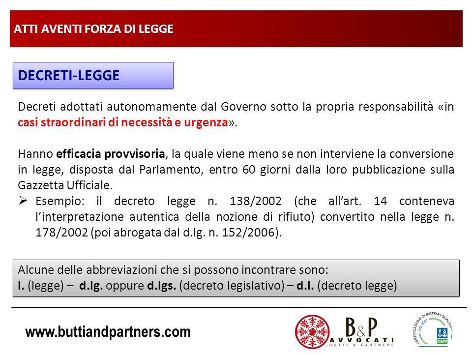 www.buttiandpartners.com ATTI AVENTI FORZA DI LEGGE DECRETI-LEGGE Decreti adottati autonomamente dal Governo sotto la propria responsabilità «in casi