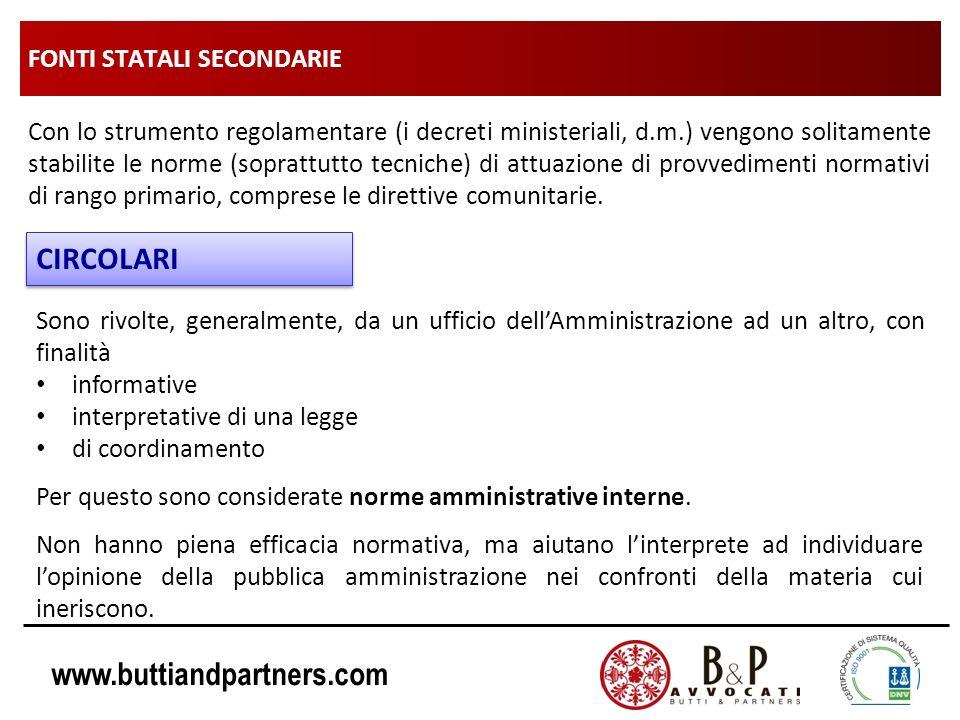 www.buttiandpartners.com FONTI STATALI SECONDARIE Con lo strumento regolamentare (i decreti ministeriali, d.m.) vengono solitamente stabilite le norme
