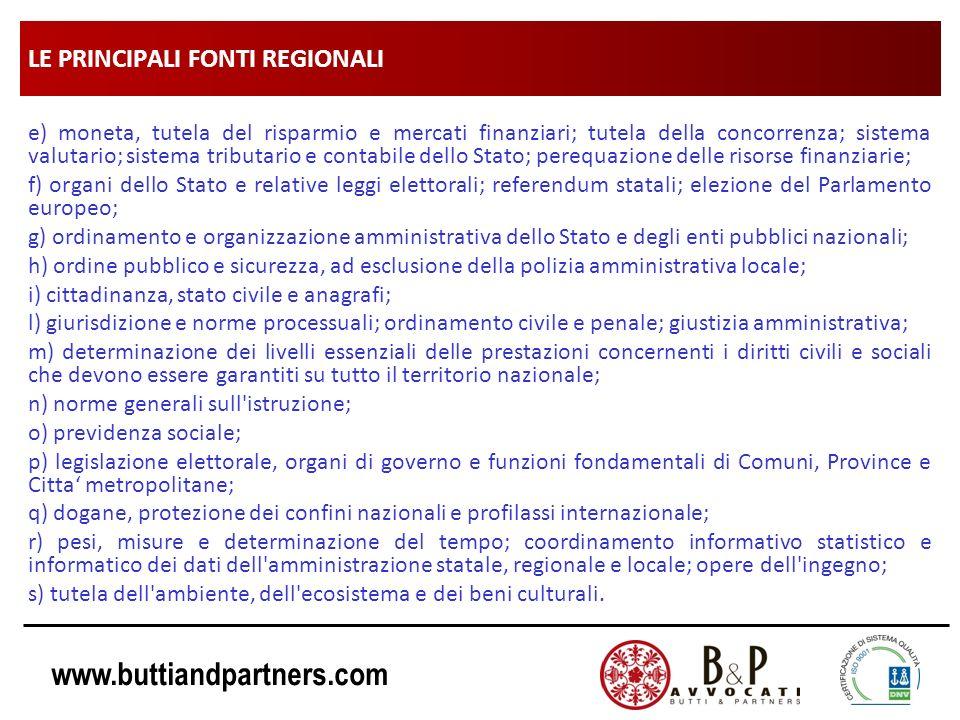 www.buttiandpartners.com LE PRINCIPALI FONTI REGIONALI e) moneta, tutela del risparmio e mercati finanziari; tutela della concorrenza; sistema valutar