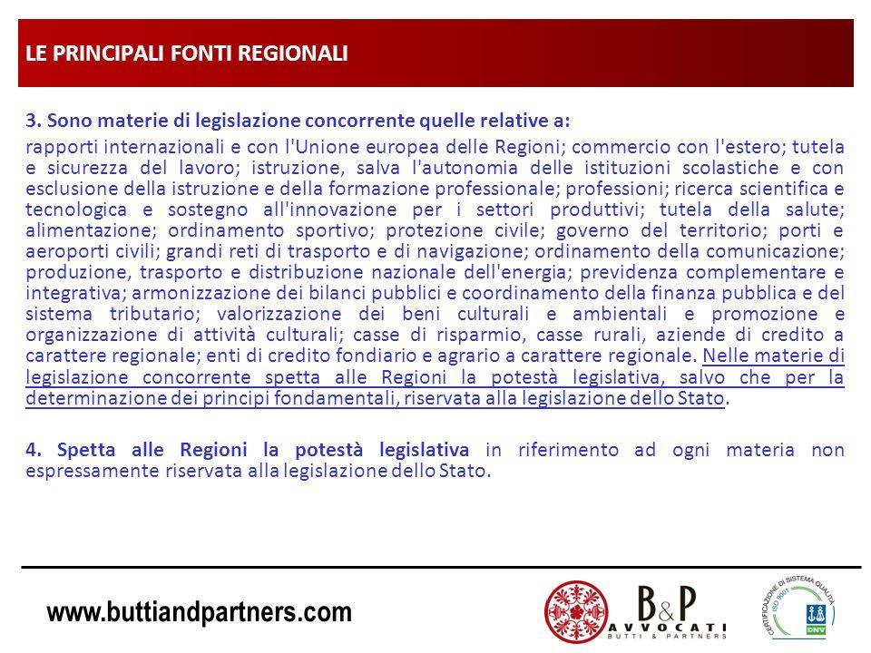 www.buttiandpartners.com LE PRINCIPALI FONTI REGIONALI 3. Sono materie di legislazione concorrente quelle relative a: rapporti internazionali e con l'