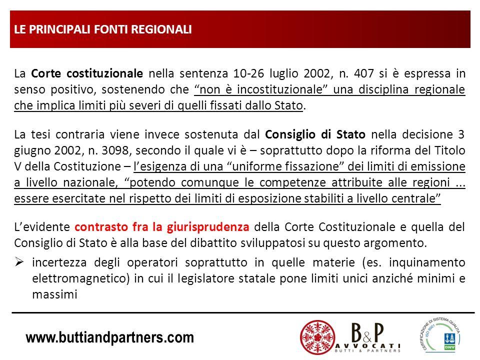 www.buttiandpartners.com LE PRINCIPALI FONTI REGIONALI La Corte costituzionale nella sentenza 10-26 luglio 2002, n. 407 si è espressa in senso positiv