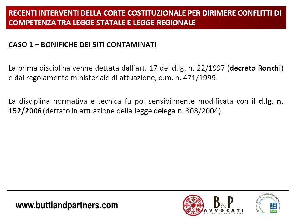 www.buttiandpartners.com RECENTI INTERVENTI DELLA CORTE COSTITUZIONALE PER DIRIMERE CONFLITTI DI COMPETENZA TRA LEGGE STATALE E LEGGE REGIONALE CASO 1