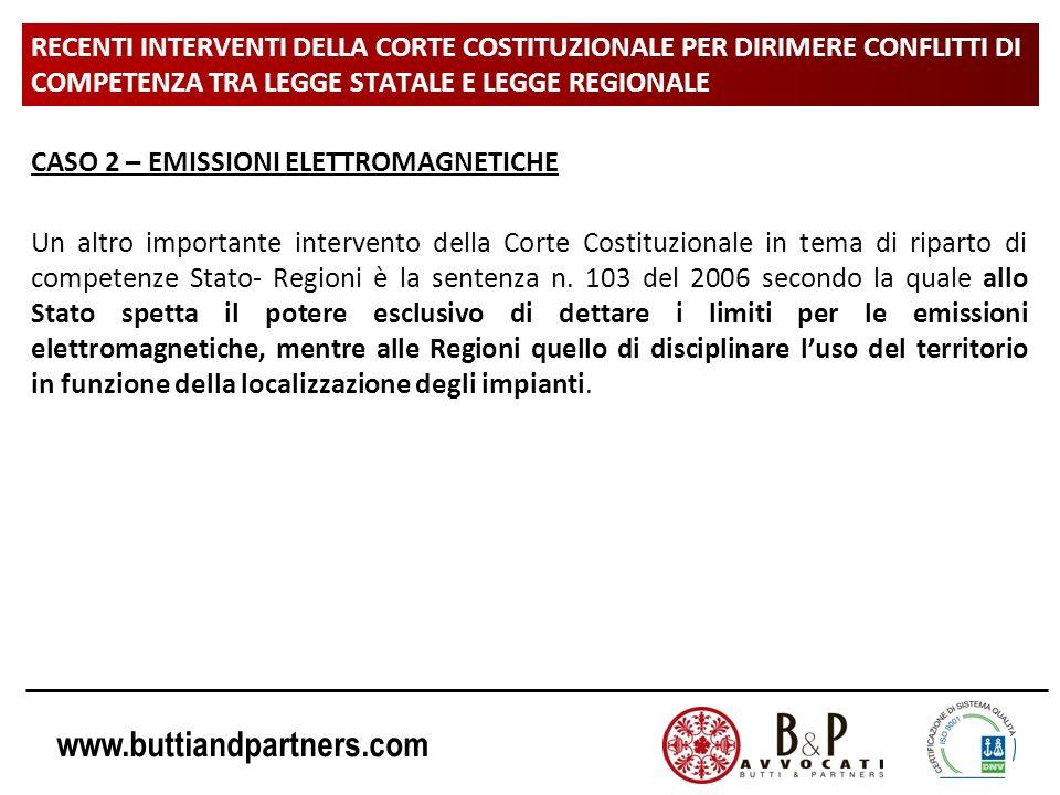 www.buttiandpartners.com RECENTI INTERVENTI DELLA CORTE COSTITUZIONALE PER DIRIMERE CONFLITTI DI COMPETENZA TRA LEGGE STATALE E LEGGE REGIONALE CASO 2
