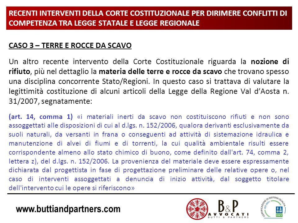 www.buttiandpartners.com RECENTI INTERVENTI DELLA CORTE COSTITUZIONALE PER DIRIMERE CONFLITTI DI COMPETENZA TRA LEGGE STATALE E LEGGE REGIONALE CASO 3