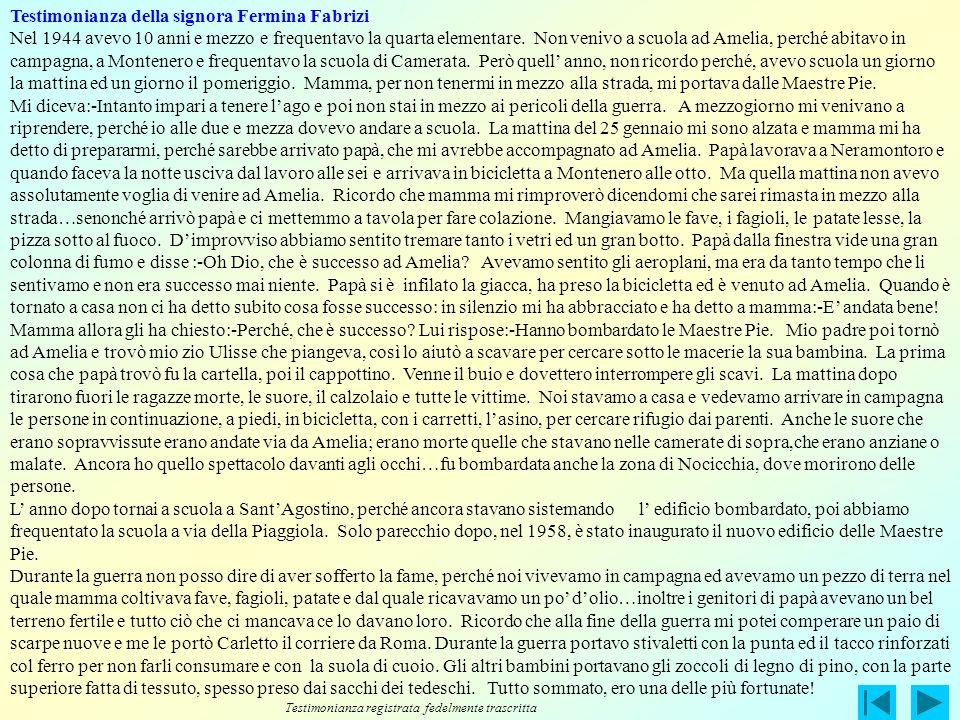 Due testimoni oculari del bombardamento del 25 gennaio 1944 ad Amelia La signora Fermina Fabrizi La signora Maria Ricciarelli