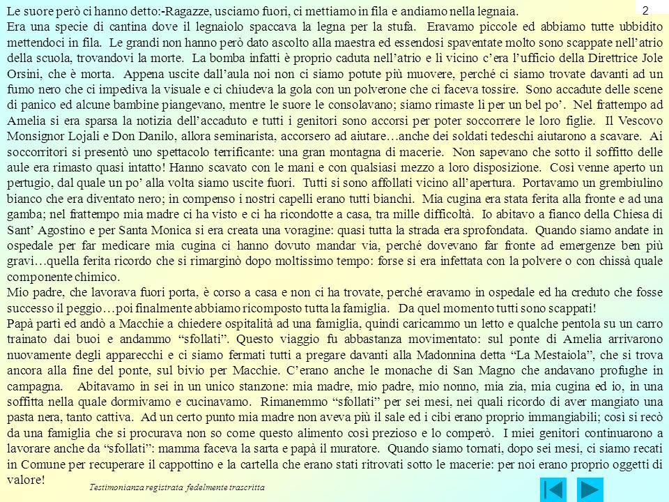 Testimonianza della signora Maria Ricciarelli Tutte le guerre portano la povertà, la distruzione e la morte. Voi vedete in televisione qualche episodi