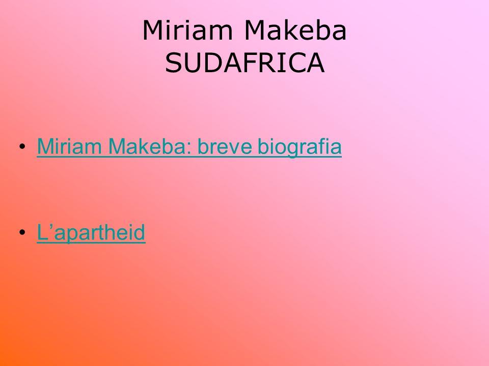 Miriam Makeba SUDAFRICA Miriam Makeba: breve biografia Lapartheid