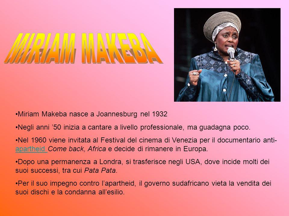 Miriam Makeba nasce a Joannesburg nel 1932 Negli anni 50 inizia a cantare a livello professionale, ma guadagna poco. Nel 1960 viene invitata al Festiv